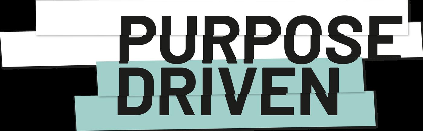 Purpose Driven.